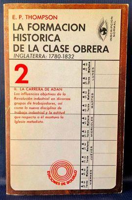 LA FORMACIÓN HISTÓRICA DE LA CLASE OBRERA 3 : INGLATERRA: 1780-1832