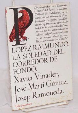 LÓPEZ RAIMUNDO.  LA SOLEDAD DEL CORREDOR DE FONDO