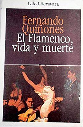 FLAMENCO VIDA Y MUERTE, EL