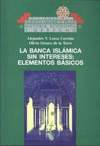 ELEMENTOS BÁSICOS DE LA BANCA ISLÁMICA SIN INTERESES