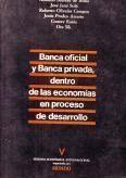 BANCA OFICIAL Y BANCA PRIVADA DENTRO DE LAS ECONOMÍAS EN PROCESO DE DESARROLLO : V SEMANA ECONÓMICA