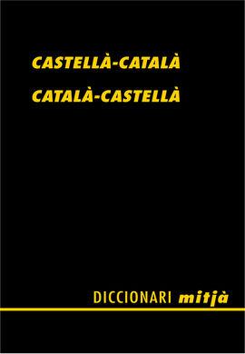 DICCIONARI MITJÀ CASTELLÀ-CATALÀ CATALÀ-CASTELLÀ