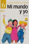 MI MUNDO Y YO, EDUCACIÓN EN VALORES 6, EDUCACIÓN PRIMARIA. CUADERNO