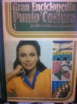 GRAN ENCICLOPEDIA PUNTO Y COSTURA. T1