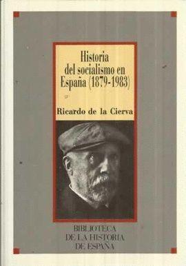 HISTORIA DEL SOCIALISMO EN ESPAÑA (1879-1983). BIBILIOTECA DE LA HISTORIA DE ESPAÑA. TOMO 5.