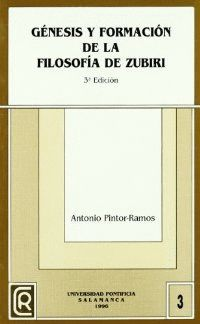 GÉNESIS Y FORMACIÓN DE LA FILOSOFÍA DE ZUBIRI