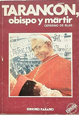 ESPAÑA SIN SECRETO, 1. TARANCÓN, OBISPO Y MÁRTIR