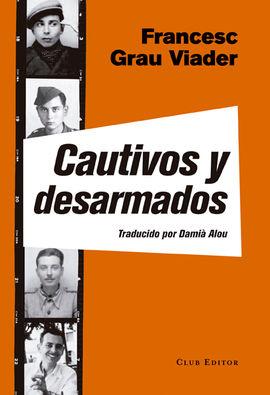 CAUTIVOS Y DESARMADOS