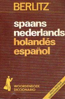 BERLITZ WOORDENBOEK DICCIONARIO: SPAANS-NEDERLANDS-HOLANDÉS-ESPAÑOL