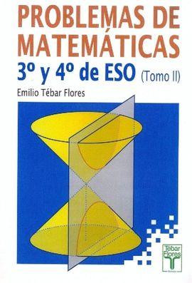 PROBLEMAS DE MATEMÁTICAS. 3º Y 4º DE ESO (TOMO II)