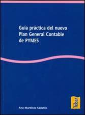 GUÍA PRACTICA DEL NUEVO PLAN GENERAL CONTABLE DE PYMES