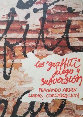 GRAFFITI. LOS JUEGO Y SUBVERSIÓN