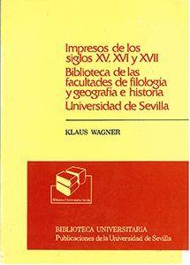 IMPRESOS DE LOS SIGLOS XV, XVI Y XVII. BIBLIOTECA DE LAS FACULTADES DE FILOLOGÍA