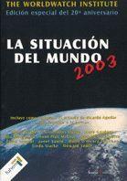 LA SITUACIÓN DEL MUNDO 2003 : INFORME ANUAL DEL WORLWATCH INSTITUTE SOBRE PROGRESO HACIA UNA SOCIEDA