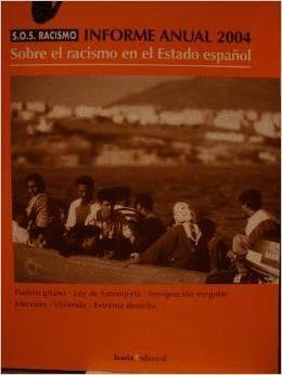 INFORME ANUAL S.O.S. RACISMO 2004
