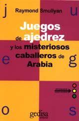 JUEGOS DE AJEDREZ Y LOS MISTERIOSOS CABALLEROS DE ARABIA