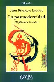 LA POSMODERNIDAD (EXPLICADA A LOS NIÑOS)