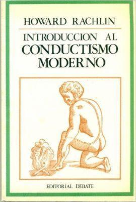 INTRODUCCIÓN AL CONDUCTISMO MODERNO