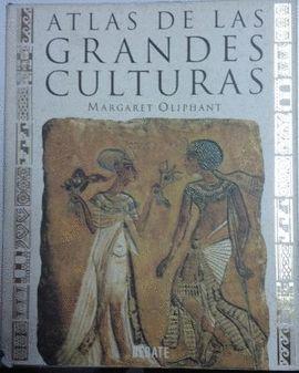ATLAS DE LAS GRANDES CULTURAS