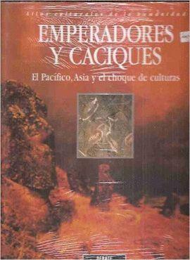 EMPERADORES Y CACIQUES