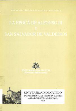 LA ÉPOCA DE ALFONSO III Y SAN SALVADOR DE VALDEDIOS