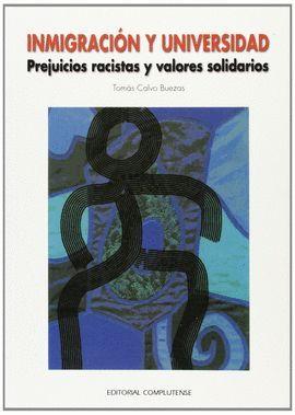 INMIGRACIÓN Y UNIVERSIDAD. PREJUICIOS RACISTAS Y VALORES SOLIDARIOS