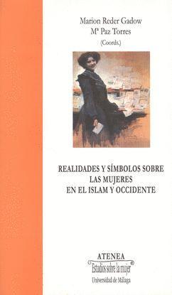 REALIDADES Y SÍMBOLOS SOBRE LAS MUJERES EN EL ISLAM Y OCCIDENTE