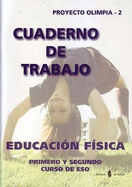 OLIMPIA-2. EDUCACIÓN FÍSICA. PRIMERO Y SEGUNDO CURSOS DE ESO. CUADERNO DE TRABAJ