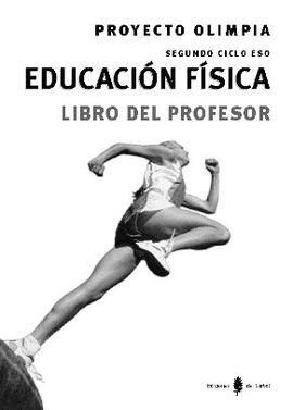 OLIMPIA-6. EDUCACIÓN FÍSICA. TERCERO Y CUARTO CURSOS DE ESO. LIBRO DEL PROFESOR