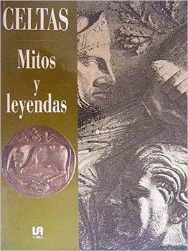 CELTAS, MITOS Y LEYENDAS