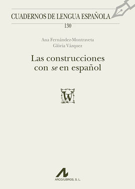 LAS CONSTRUCCIONES CON ?SE? EN ESPAÑOL