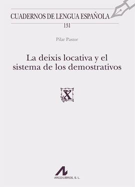 LA DEIXIS LOCATIVA Y EL SISTEMA DE LOS DEMOSTRATIVOS