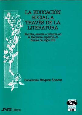 10. LA EDUCACIÓN SOCIAL A TRAVÉS DE LA LITERATURA. FAMILIA, ESCUELA E INFANCIA E