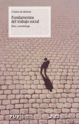 FUNDAMENTOS DEL TRABAJO SOCIAL: ÉTICA Y METODOLOGÍA