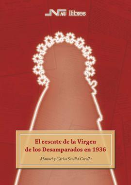 RESCATE DE LA VIRGEN DE LOS DESAMPARADOS EN 1936, EL