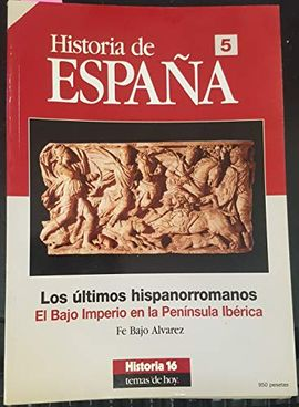 HISTORIA DE ESPAÑA 5. LOS ÚLTIMOS HISPANORROMANOS, EL BAJO IMPERIO EN LA PENÍNSULA IBÉRICA