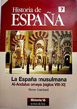 HISTORIA DE ESPAÑA 7. LA ESPAÑA MUSULMANA. AL-ANDALUS OMEYA (SIGLO VIII-XI)