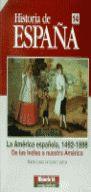 HISTORIA ESPAÑA 14. LA AMÉRICA COLONIAL, 1492-1898, DE LAS INDIAS A NUESTRA AMERICA
