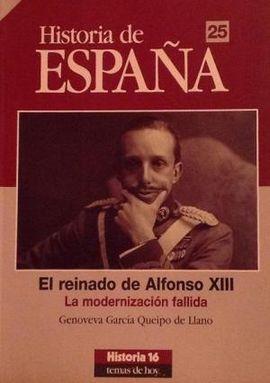 HISTORIA DE ESPAÑA 25. EL REINADO DE ALFONSO XIII. LA MODERNIZACIÓN FALLIDA