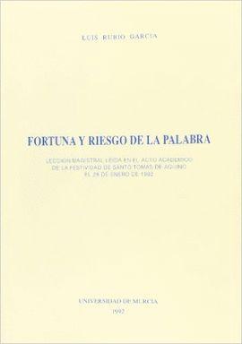 FORTUNA Y RIESGO DE LA PALABRA