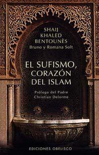 EL SUFISMO, CORAZÓN DEL ISLAM