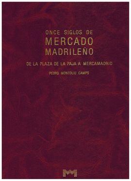 ONCE SIGLOS DE MERCADO MADRILEÑO