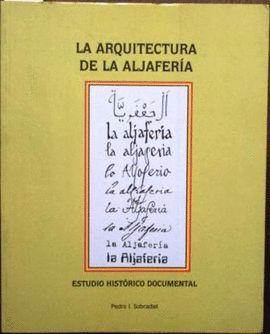LA ARQUITECTURA DE LA ALJAFERÍA : ESTUDIO HISTÓRICO DOCUMENTAL