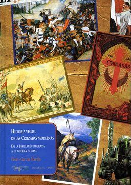 HISTORIA VISUAL DE LAS CRUZADAS MODERNAS