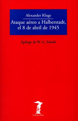 ATAQUE AÉREO A HALBERSTADT, EL 8 DE ABRIL DE 1945