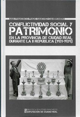 CONFLICTIVIDAD SOCIAL Y PATRIMONIO EN LA PROVINCIA DE CIUDAD REAL DURANTE LA II