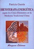 DIETOTERAPIA ENERGÉTICA SEGÚN LOS CINCO ELEMENTOS EN LA MEDICINA TRADICIONAL CHI