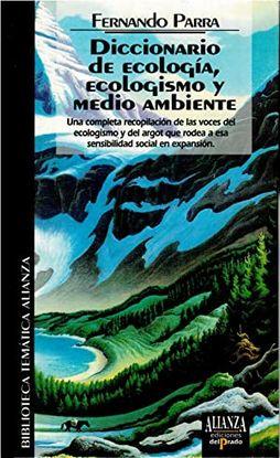 DICCIONARIO DE ECOLOGÍA, ECOLOGISMO Y MEDIO AMBIENTE