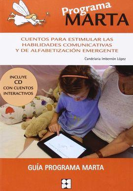 PROGRAMA MARTA. CUENTOS PARA ESTIMULAR LAS HABILIDADES COMUNICATIVAS Y DE ALFABE