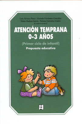 ATENCIÓN TEMPRANA 0-3 AÑOS. PROPUESTA EDUCATIVA
